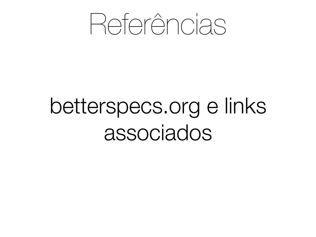 Referências betterspecs.org e links associados