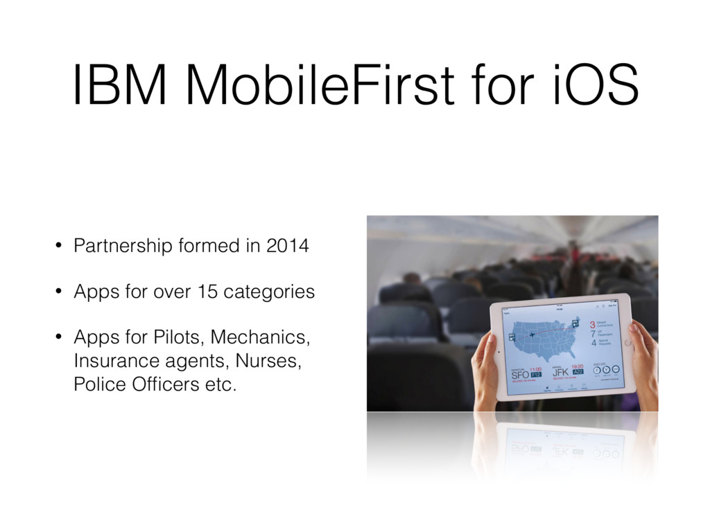 IBM MobileFirst for iOS • Partnership formed in...