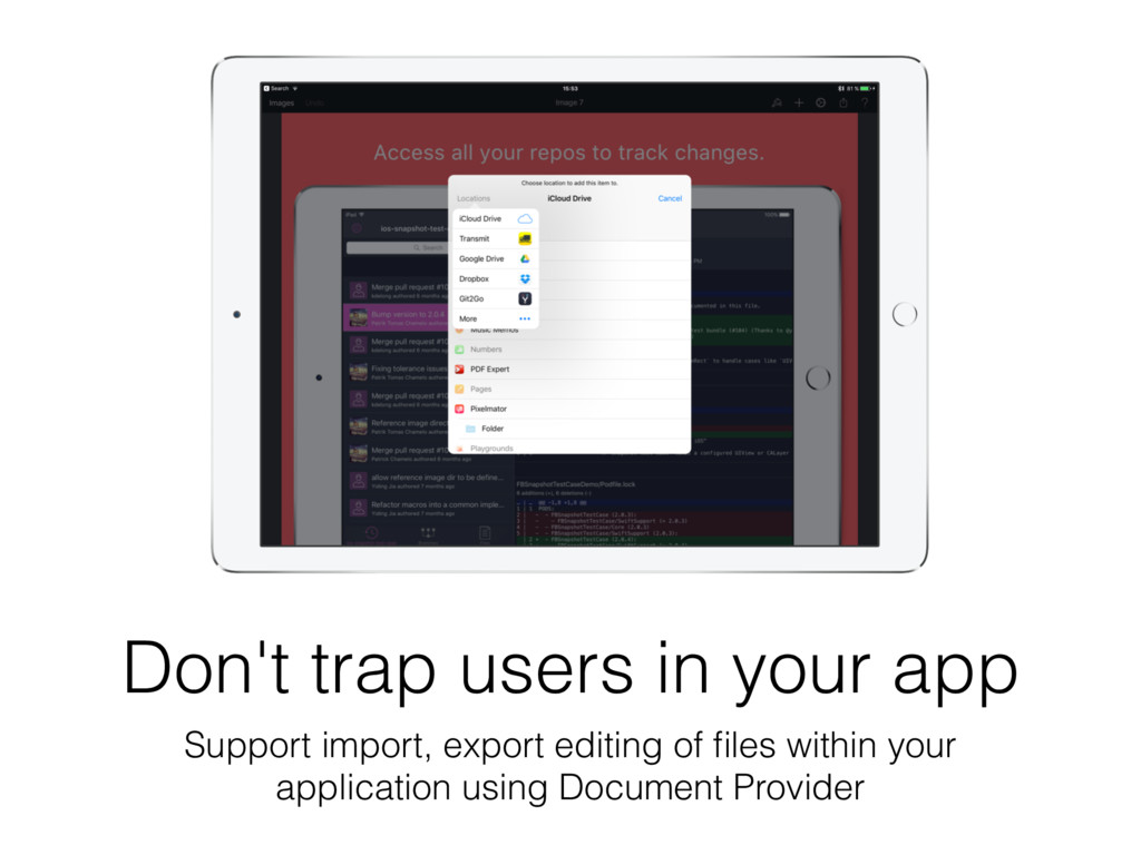 Don't trap users in your app Support import, ex...