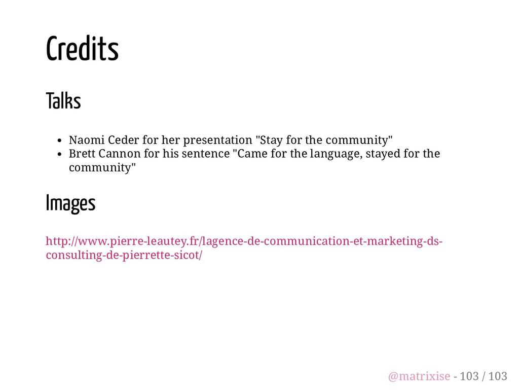 Credits Talks Naomi Ceder for her presentation ...