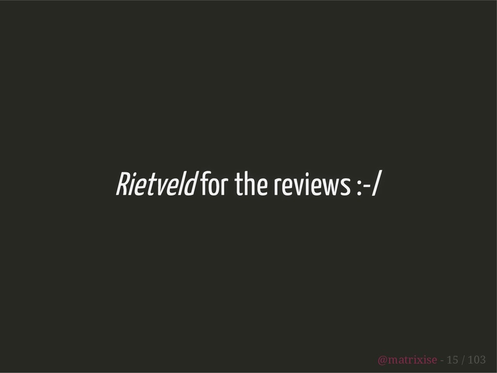 Rietveld for the reviews :-/ @matrixise - 15 / ...