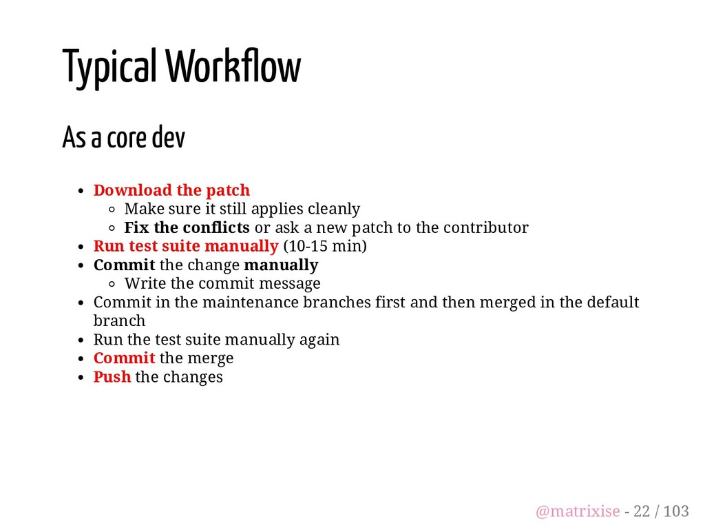 Typical Work ow As a core dev Download the patc...