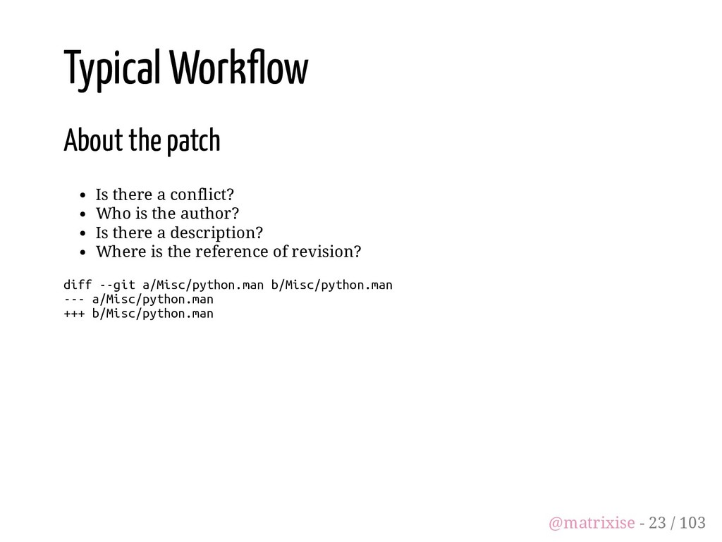Typical Work ow About the patch Is there a conf...