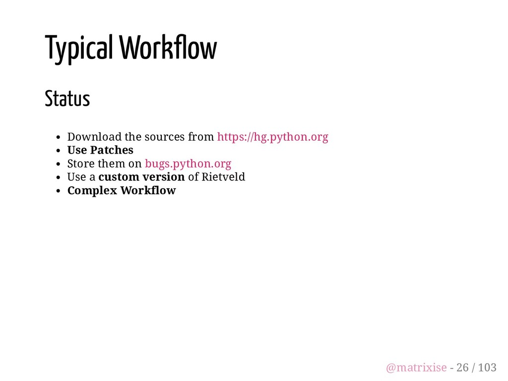 Typical Work ow Status Download the sources fro...