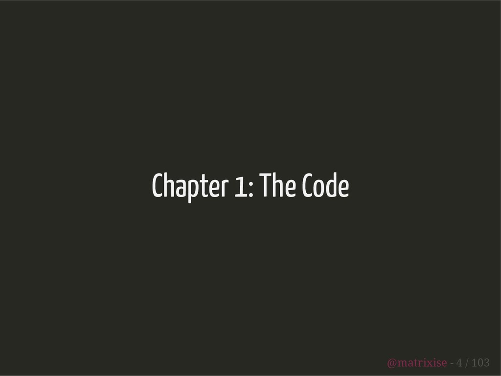 Chapter 1: The Code @matrixise - 4 / 103