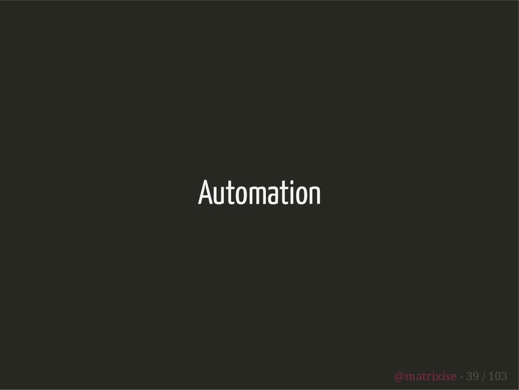 Automation @matrixise - 39 / 103