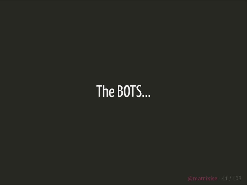 The BOTS... @matrixise - 41 / 103