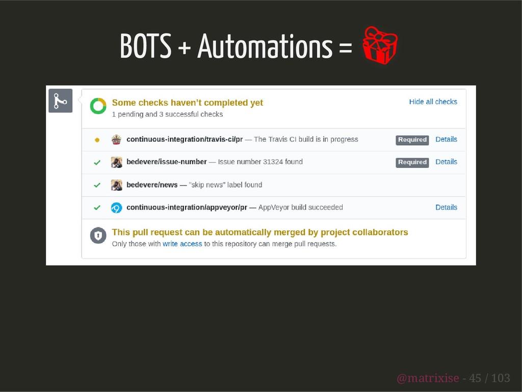 BOTS + Automations =  @matrixise - 45 / 103