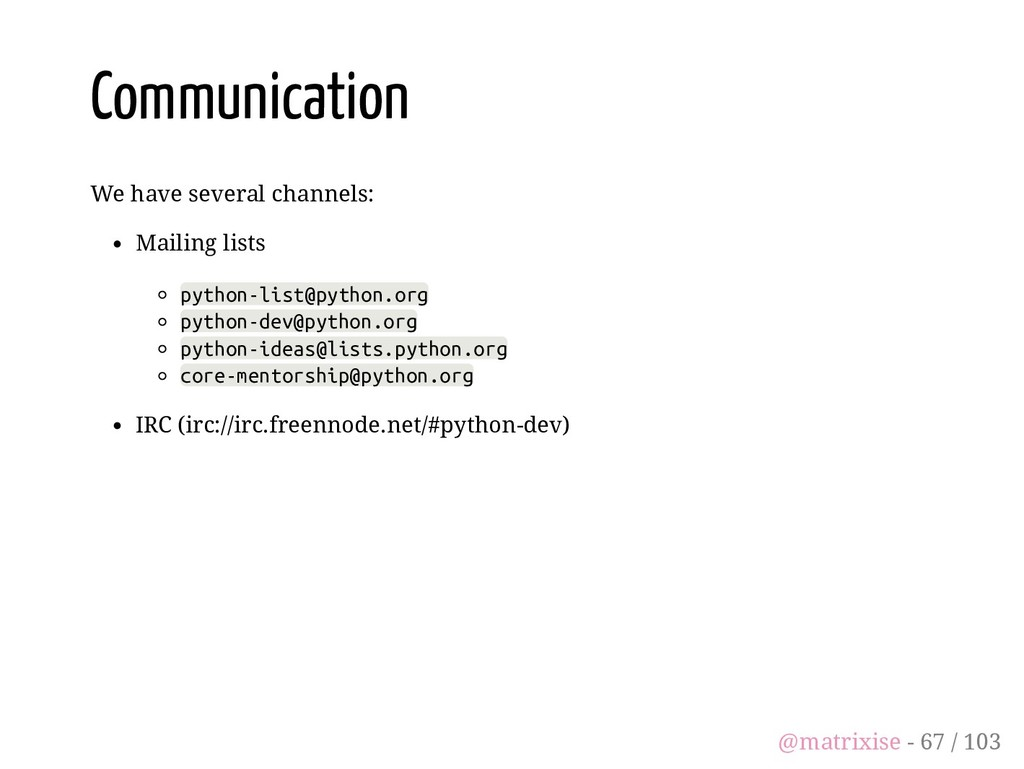 Communication We have several channels: Mailing...