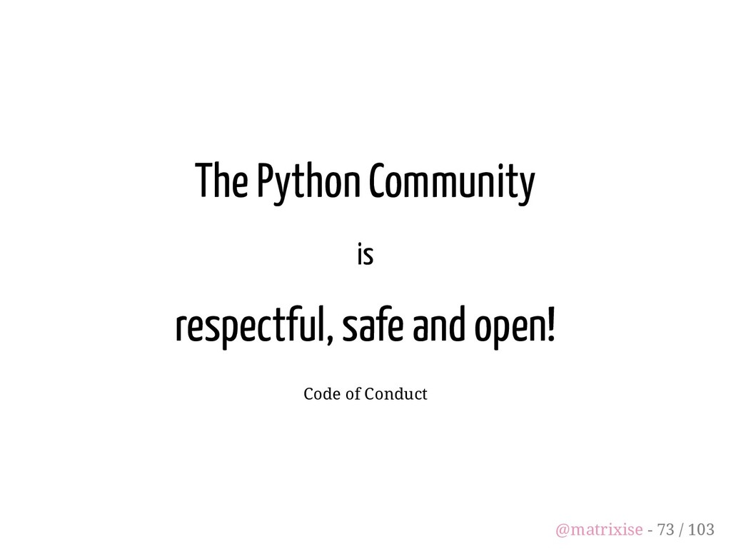 The Python Community is respectful, safe and op...