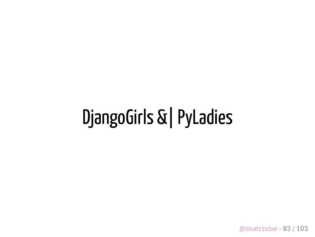 DjangoGirls &| PyLadies @matrixise - 83 / 103