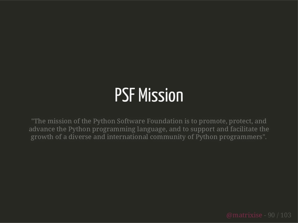 """PSF Mission """"The mission of the Python Software..."""