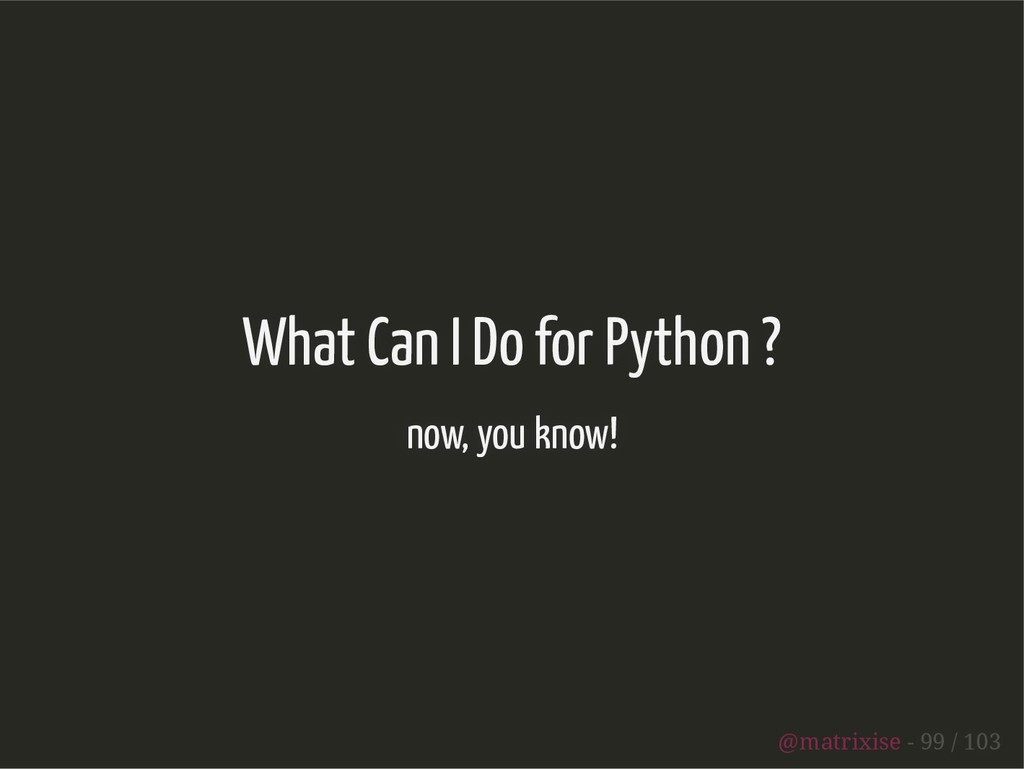 What Can I Do for Python ? now, you know! @matr...