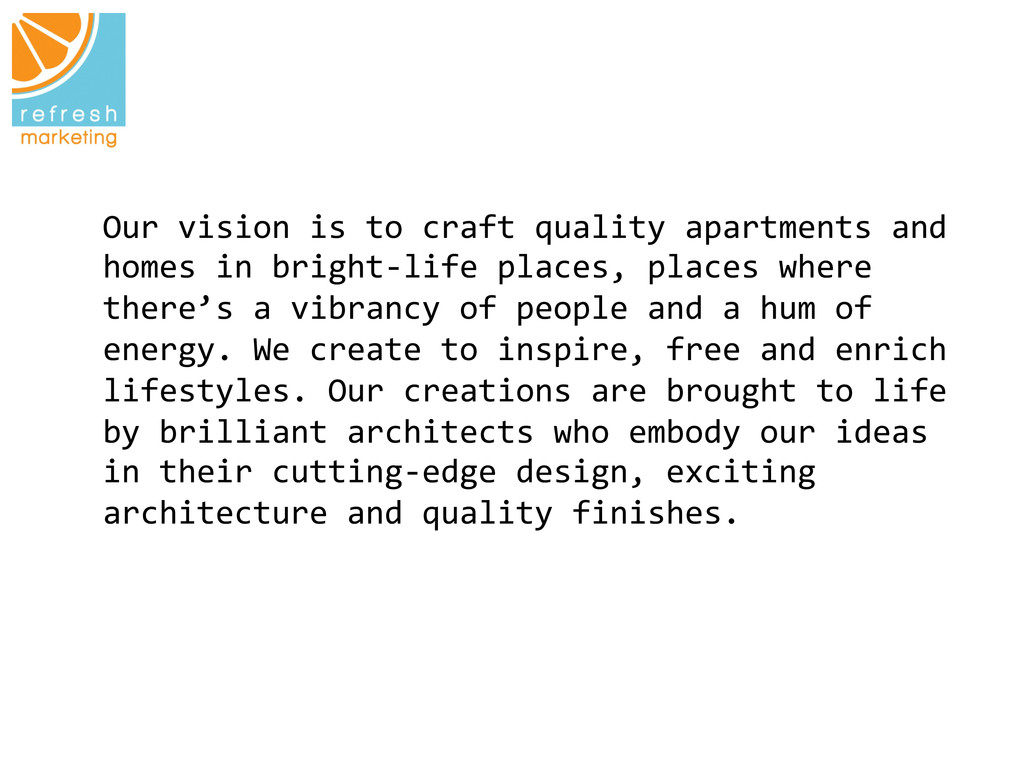 Our vision is to craft quality...