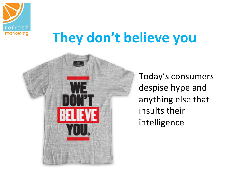 They don't believe you   Today's ...