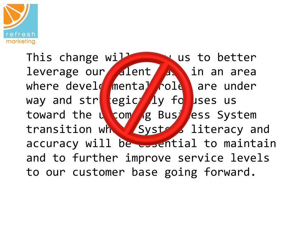 This change will allow us to ...