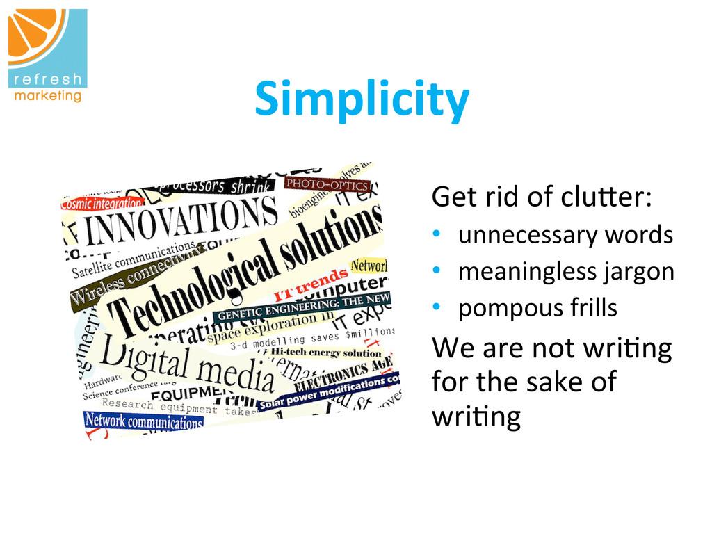 Simplicity    Get rid of ...