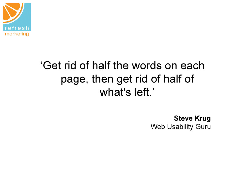 'Get rid of half the words on each page, then g...