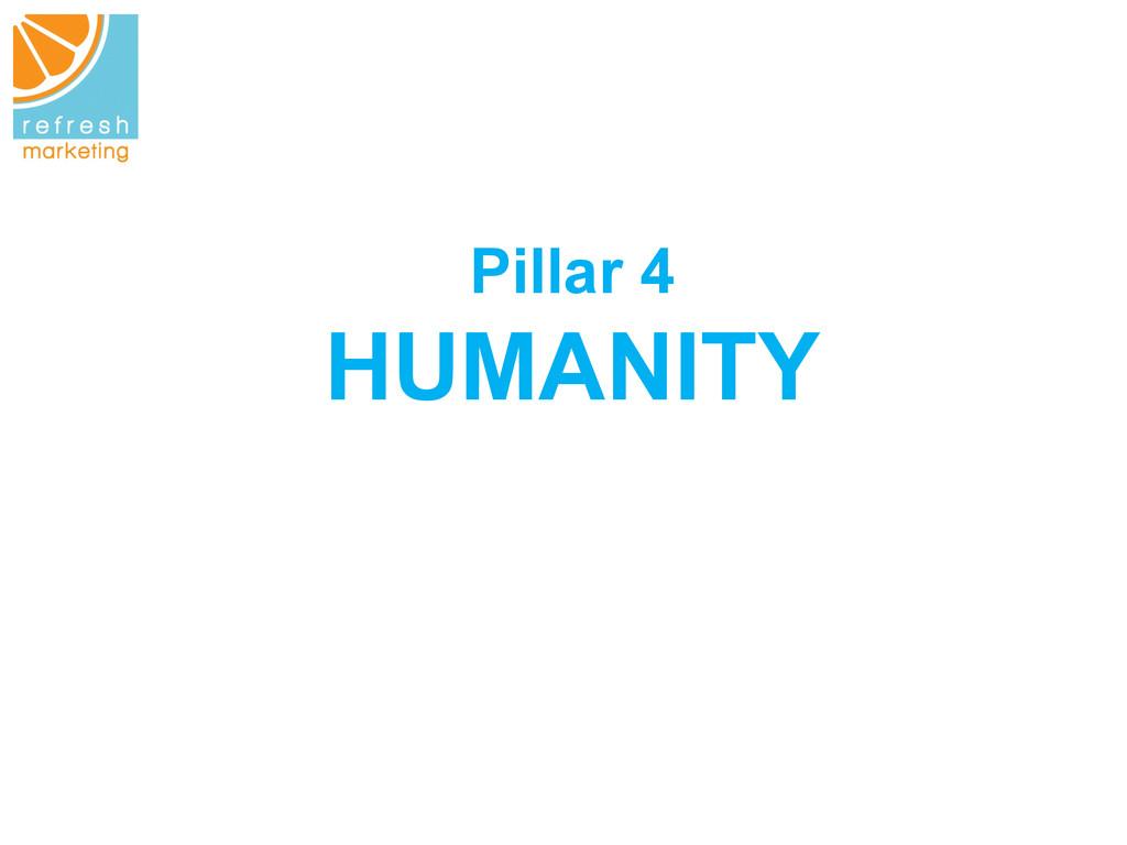 Pillar 4 HUMANITY