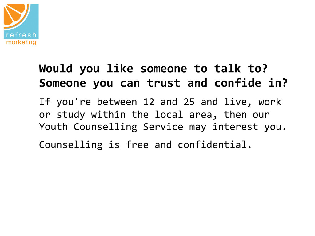 Would you like someone to talk...
