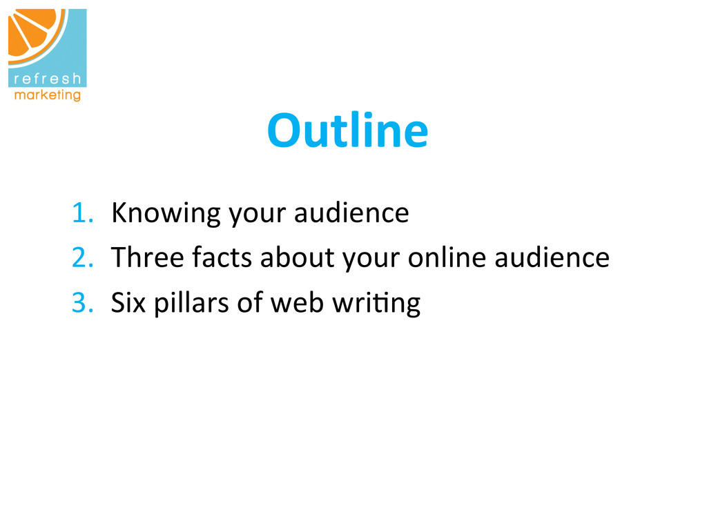 Outline   1. Knowing your audience ...