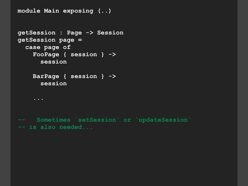module Main exposing (..) getSession : Page -> ...