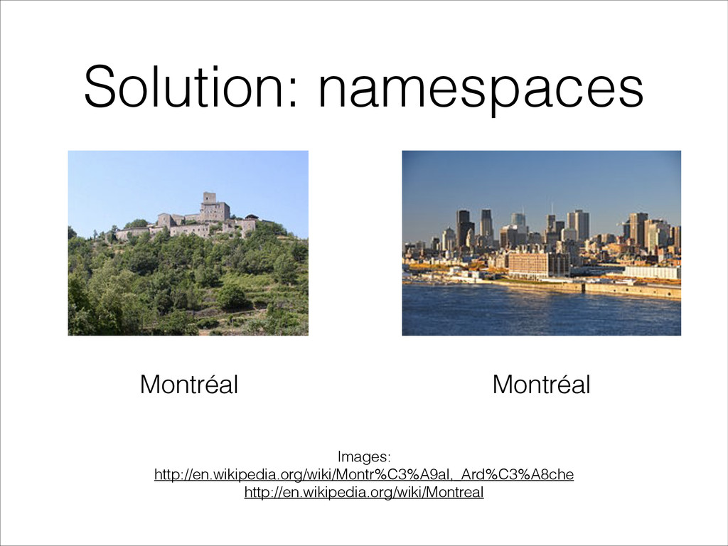 Solution: namespaces Montréal Montréal Images: ...