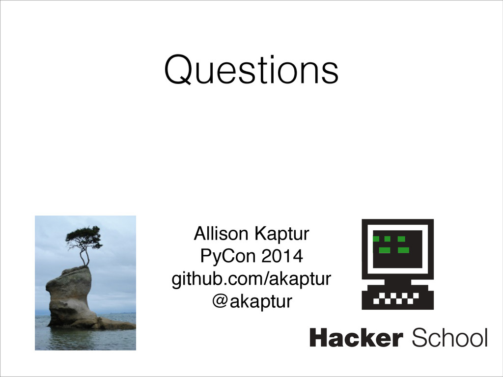 Questions Allison Kaptur! PyCon 2014! github.co...