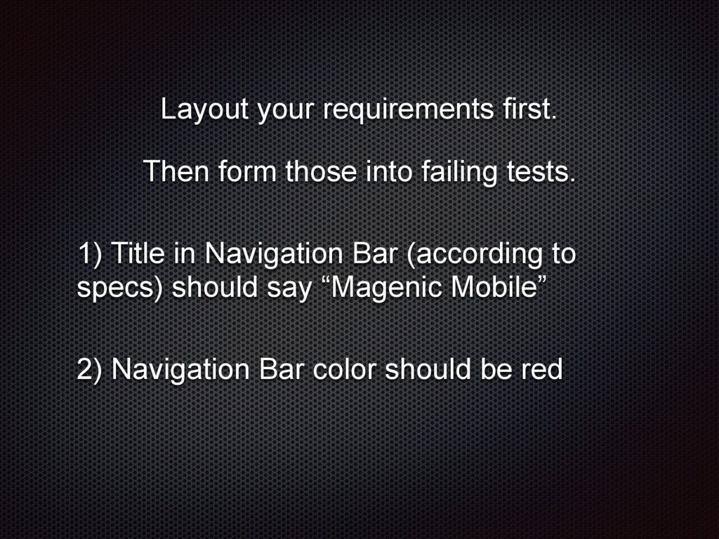 Layout your requirements first. Then form those...