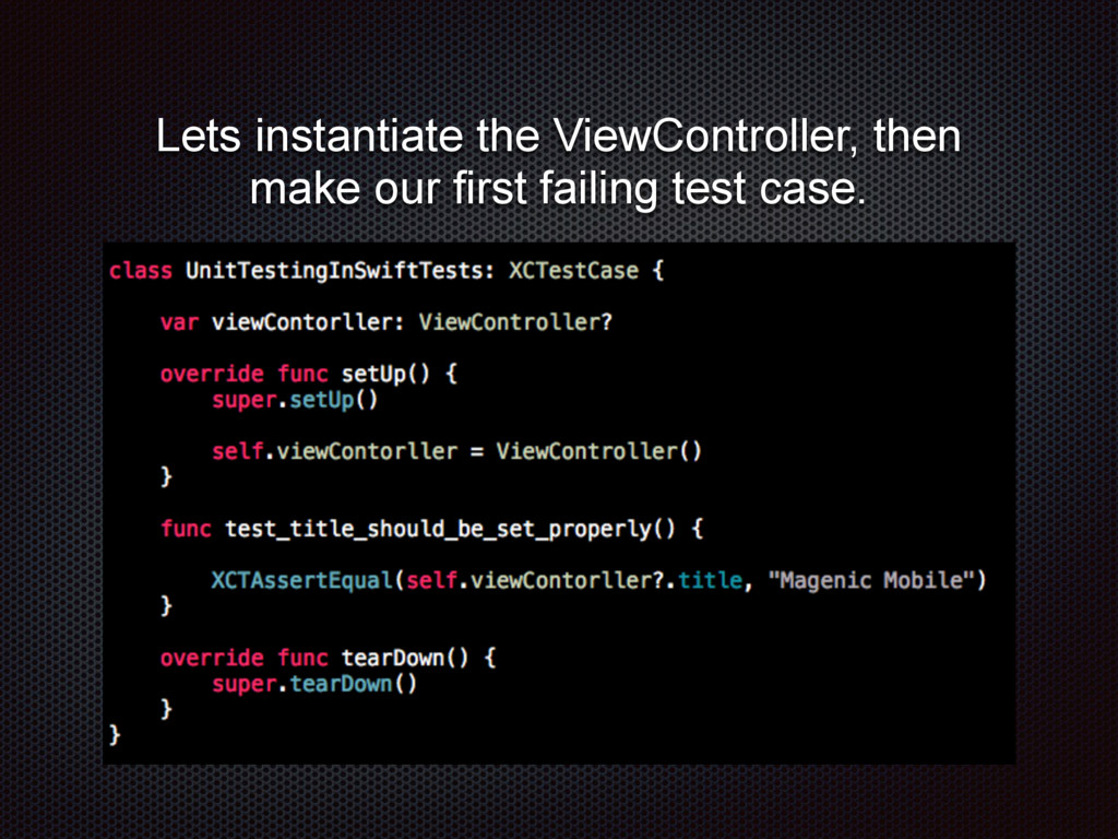 Lets instantiate the ViewController, then make ...