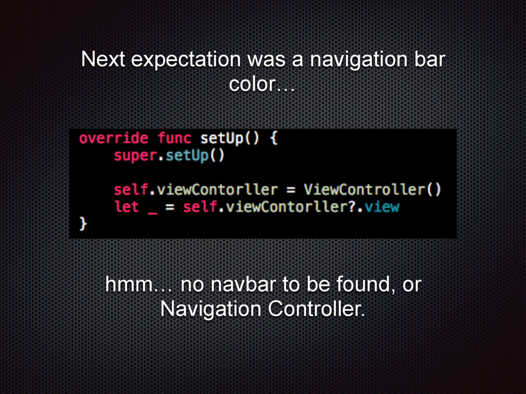Next expectation was a navigation bar color… hm...