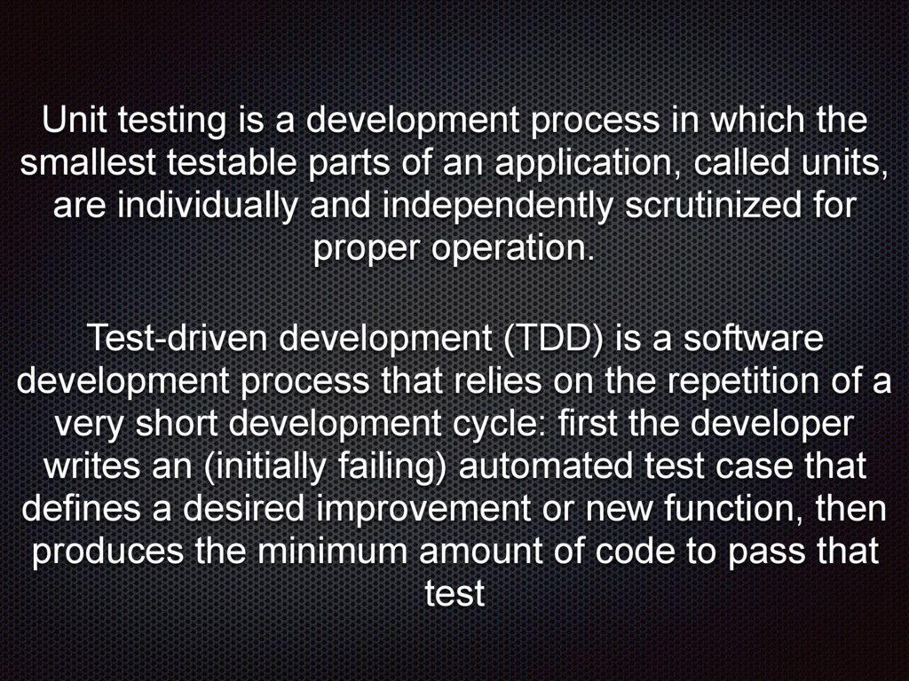 Unit testing is a development process in which ...