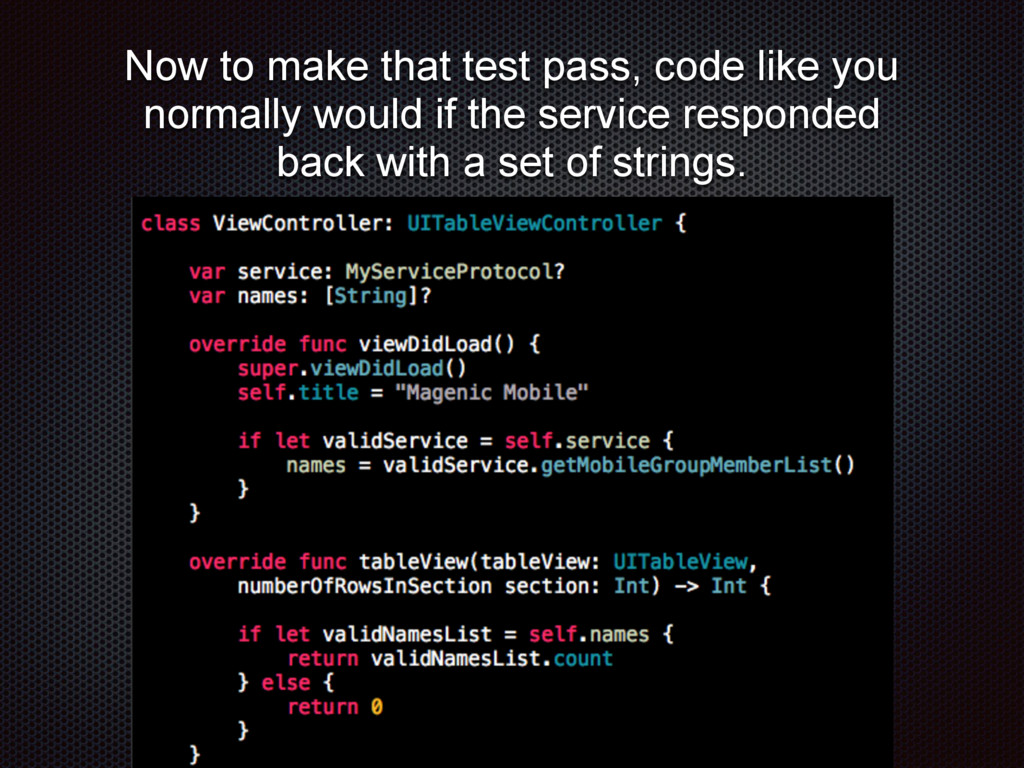 Now to make that test pass, code like you norma...