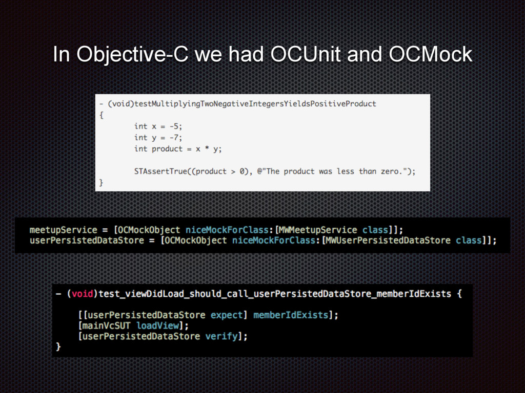 In Objective-C we had OCUnit and OCMock