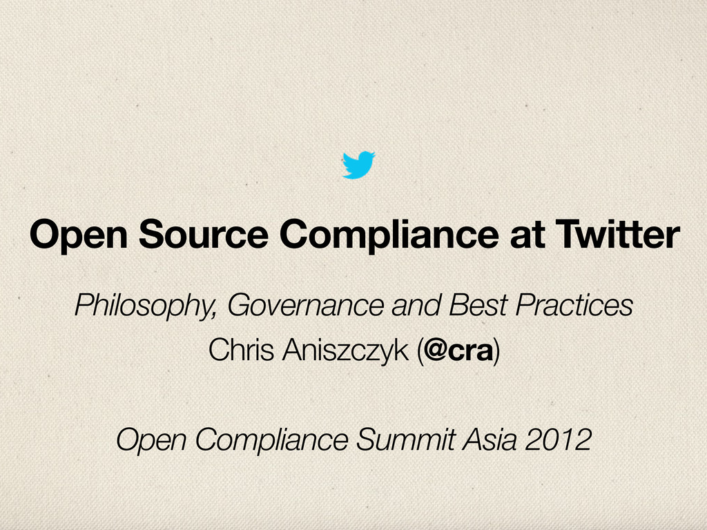 Open Source Compliance at Twitter Philosophy, G...