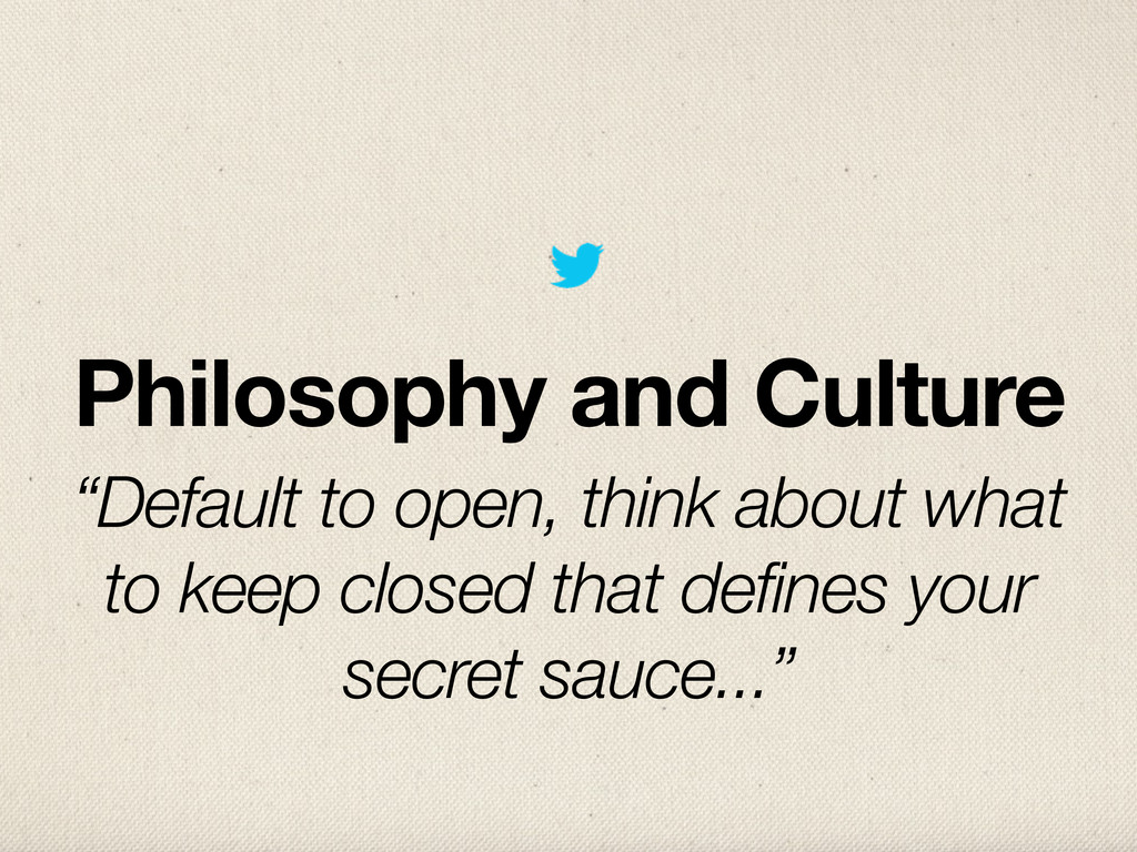 "Philosophy and Culture ""Default to open, think ..."