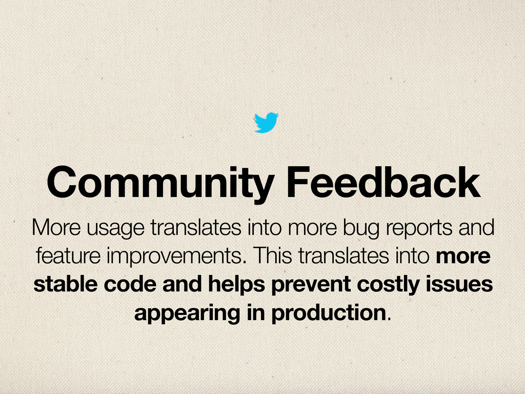 Community Feedback More usage translates into m...