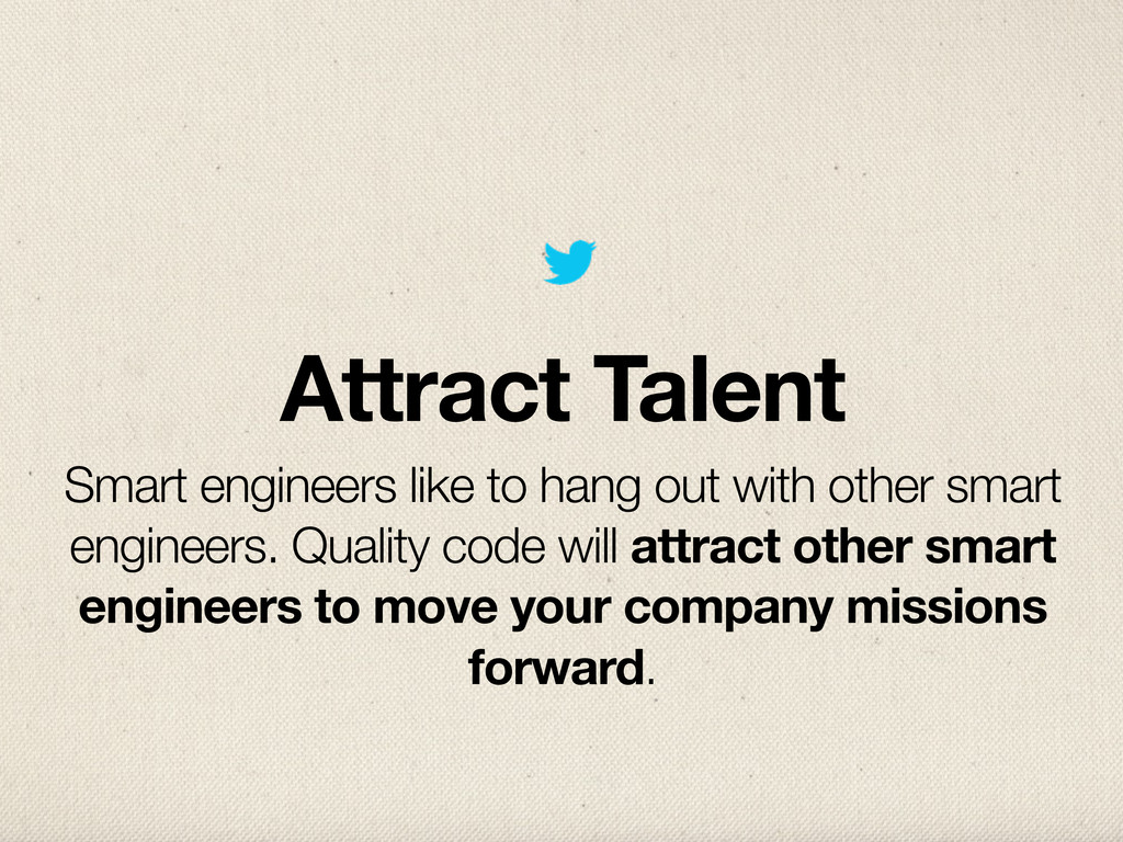 Attract Talent Smart engineers like to hang out...