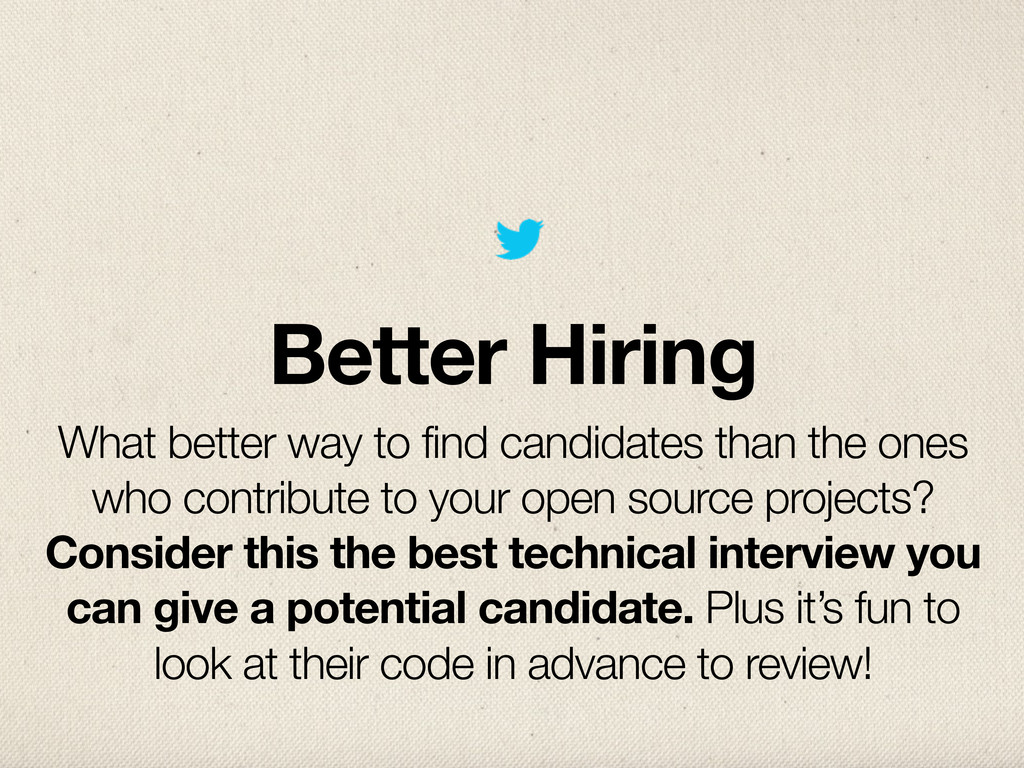 Better Hiring What better way to find candidate...
