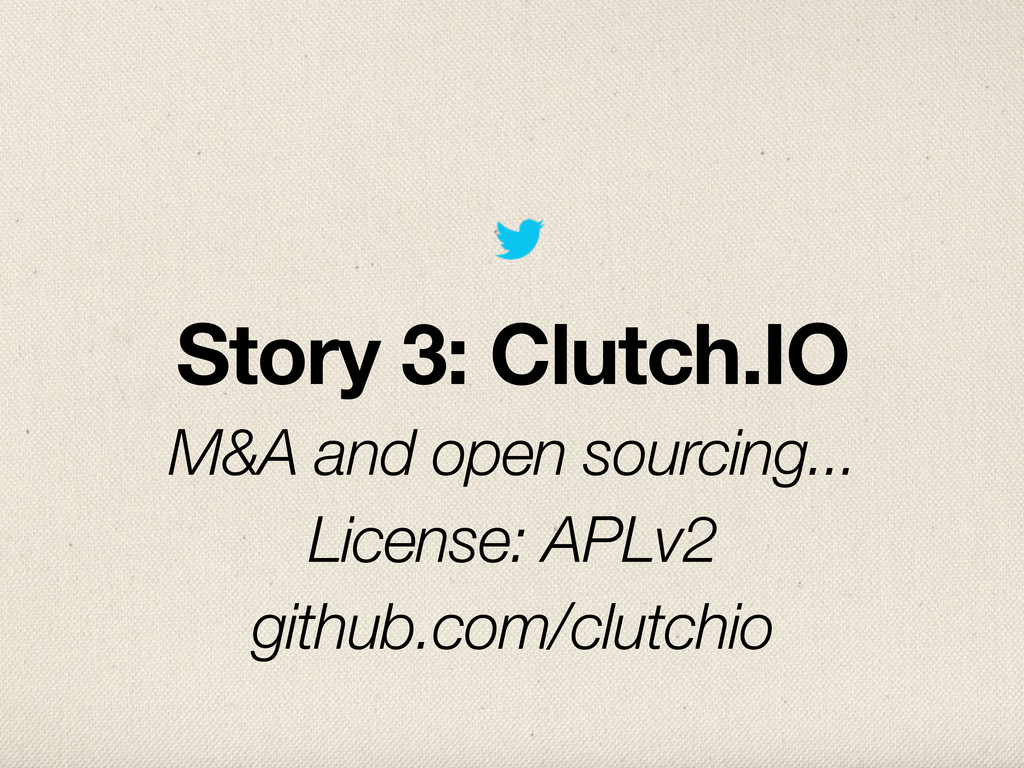 Story 3: Clutch.IO M&A and open sourcing... Lic...