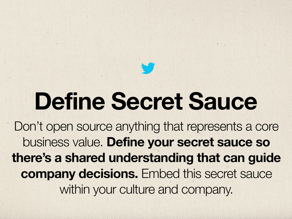 Define Secret Sauce Don't open source anything ...