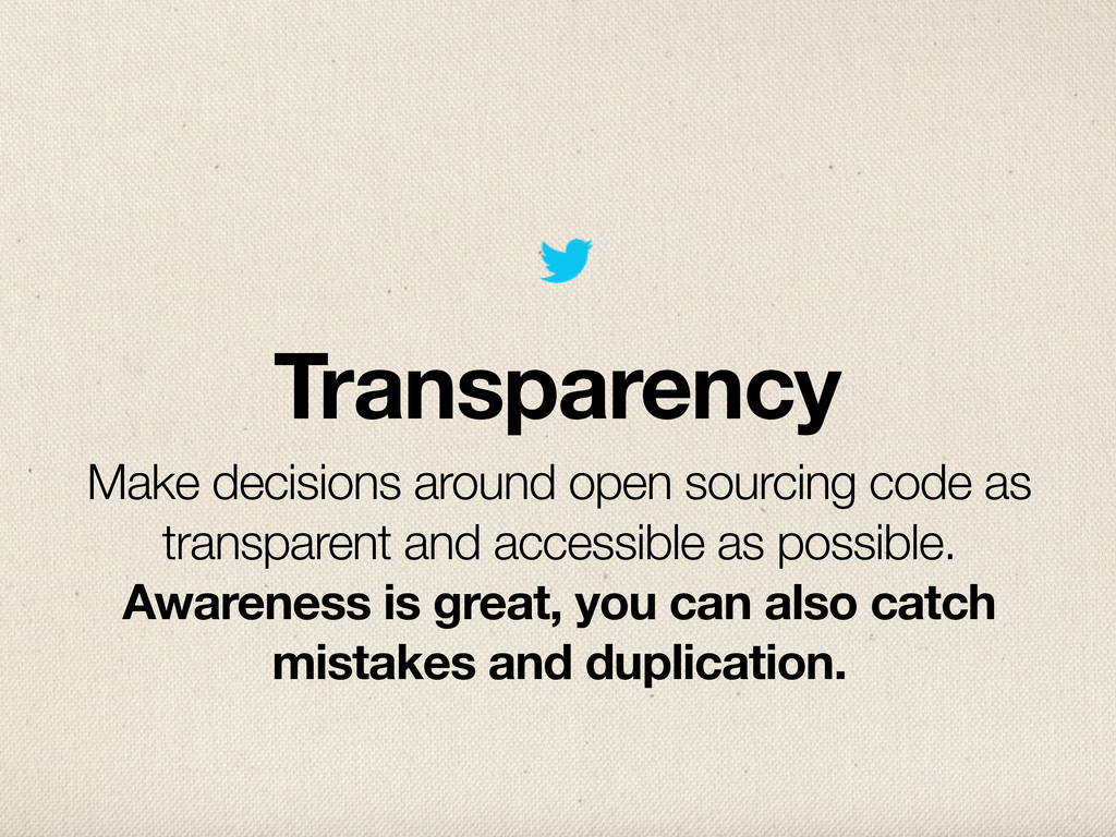 Transparency Make decisions around open sourcin...
