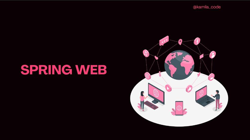 SPRING WEB @kamila_code