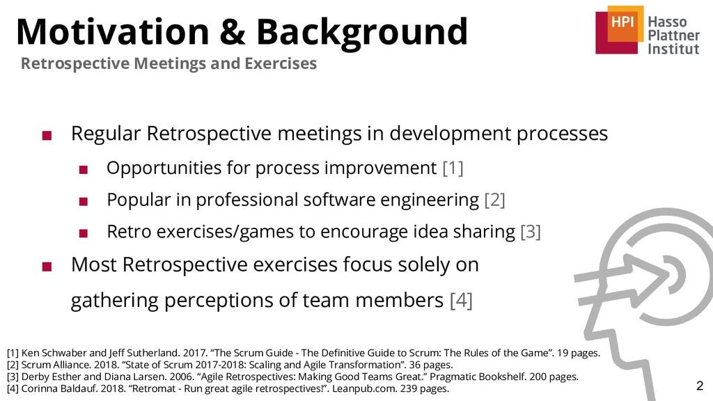 Motivation & Background 2 Retrospective Meeting...