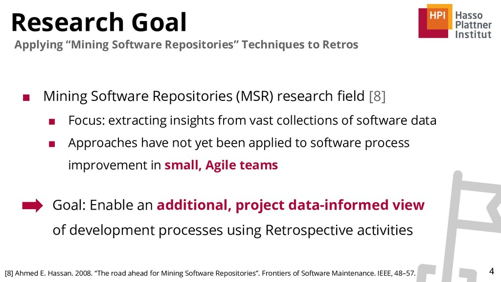 "Research Goal 4 Applying ""Mining Software Repos..."