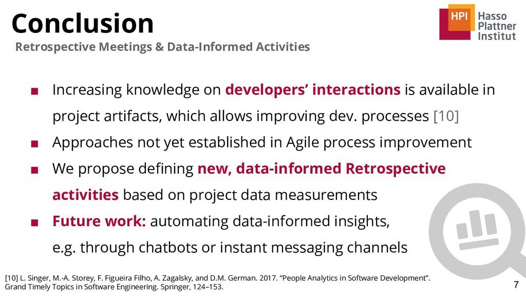 Conclusion 7 Retrospective Meetings & Data-Info...