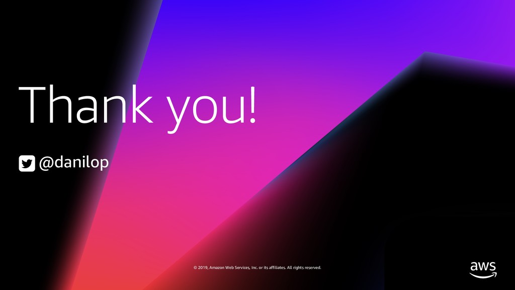 Thank you! © 2019, Amazon Web Services, Inc. or...