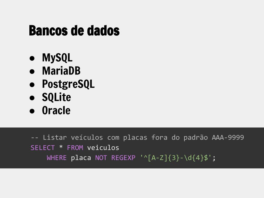● MySQL ● MariaDB ● PostgreSQL ● SQLite ● Oracl...
