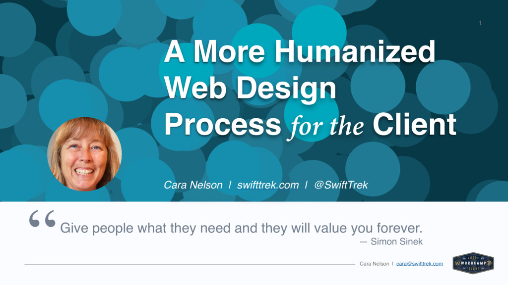 Cara Nelson | cara@swifttrek.com 1 Give people ...