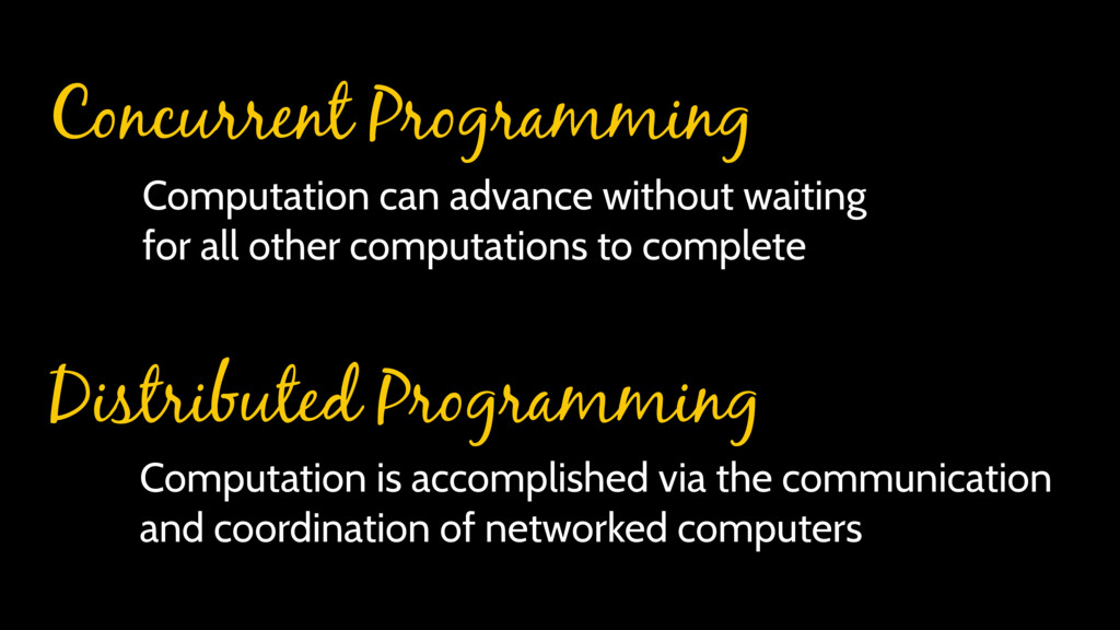 Computation can advance without waiting for all...